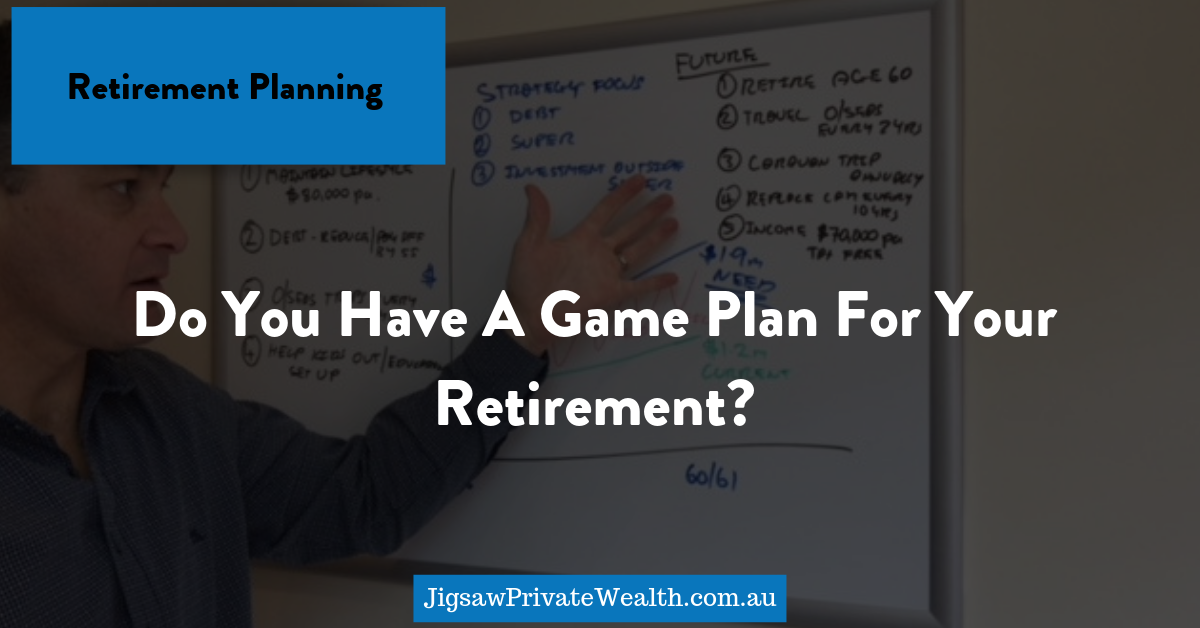 do you have a game plan for your retirement
